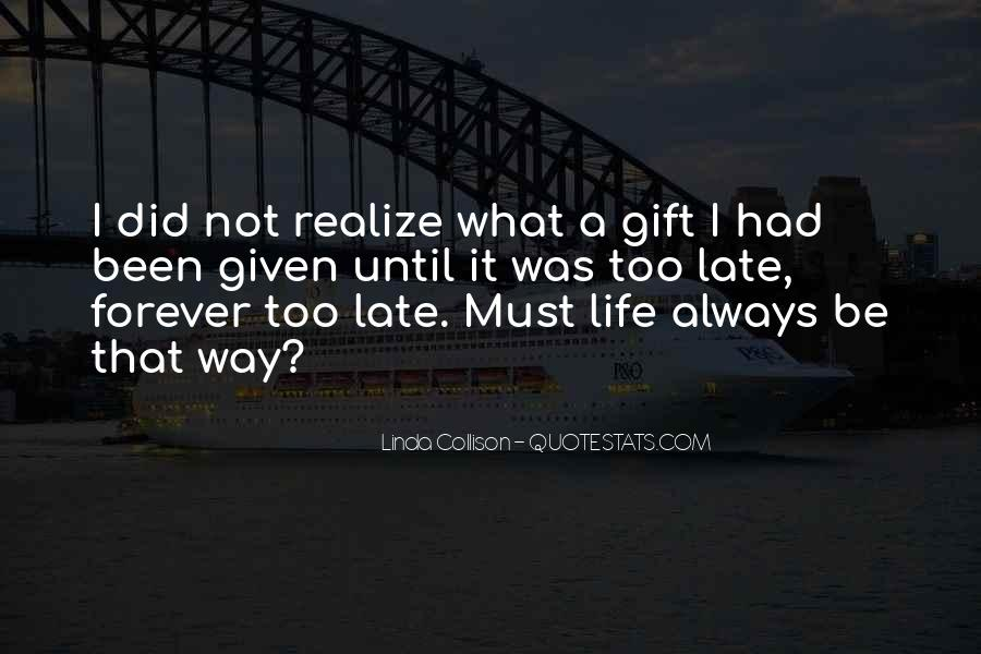 Not Too Late Sayings #28775