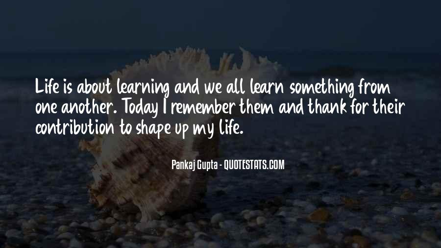 Learning Quotes And Sayings #1344312