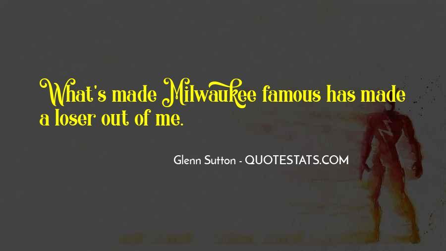Famous Milwaukee Sayings #1253142
