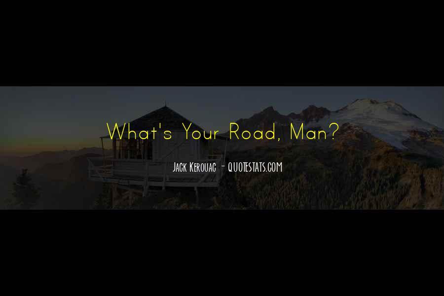 Road Man Sayings #642362