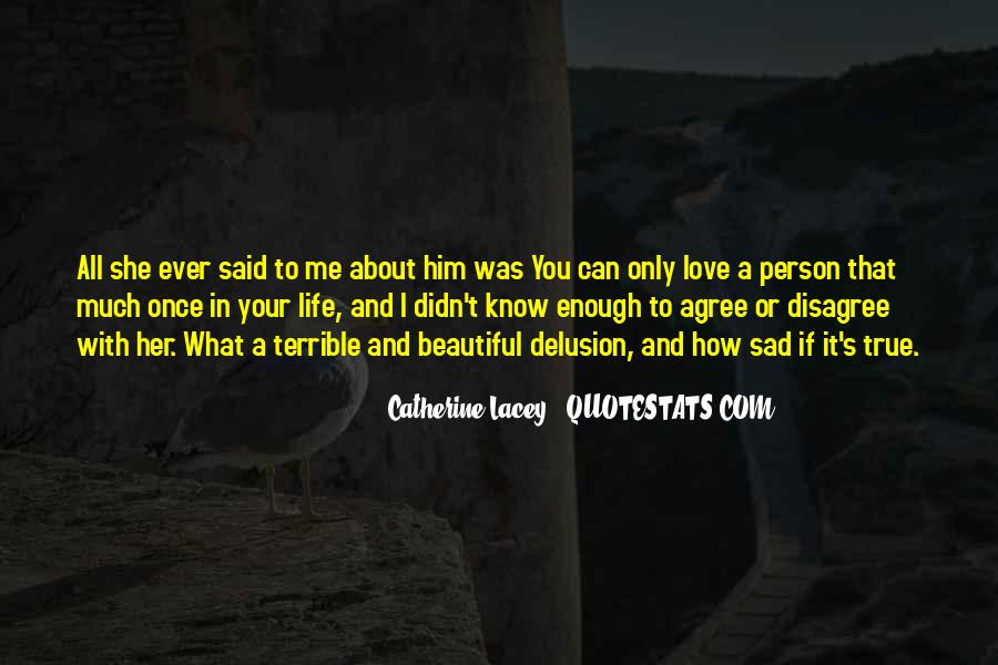 Sad But True Love Sayings #1381586