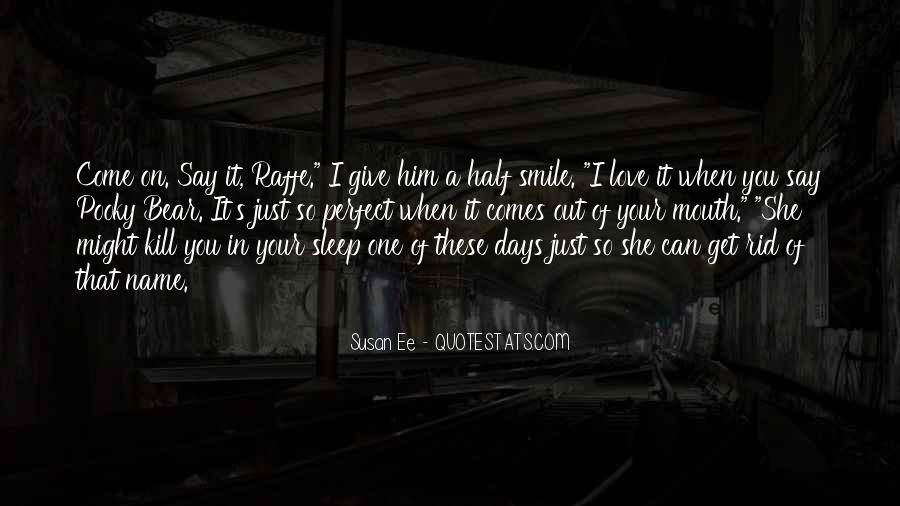 Quotes About Half Smile #1574819
