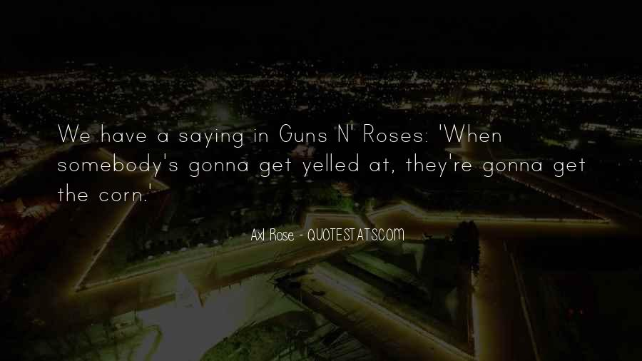Quotes About Guns And Roses #1101239