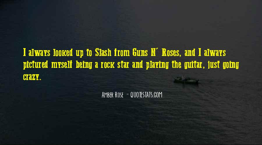 Quotes About Guns And Roses #1517048