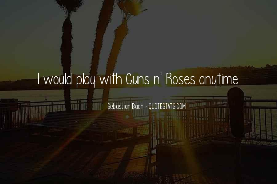 Quotes About Guns And Roses #444515