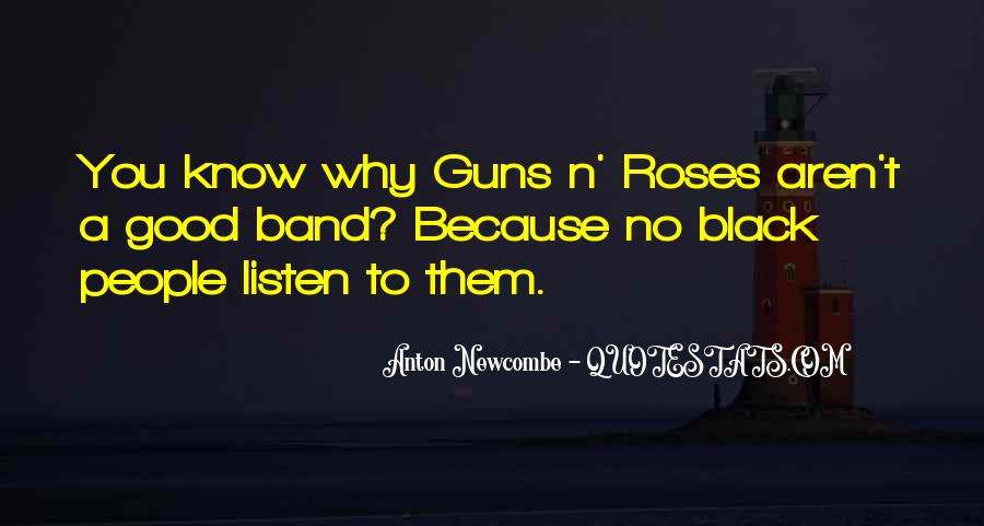 Quotes About Guns And Roses #489666
