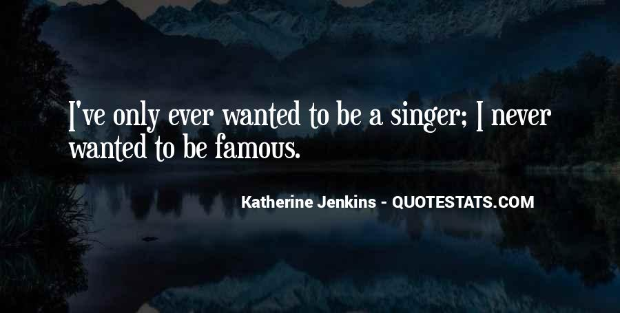 Famous Singer Sayings #1711556