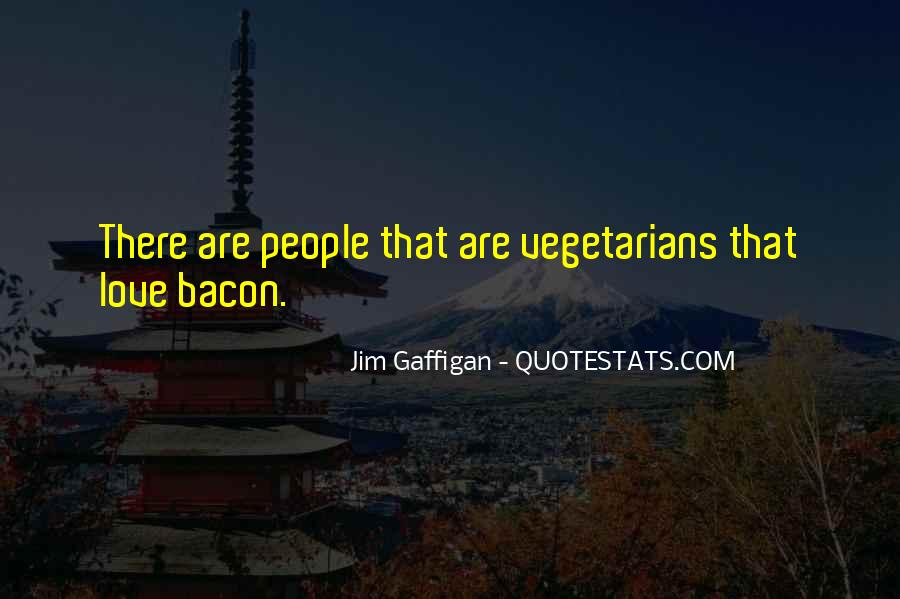 Quotes About Vegetarians #1876425