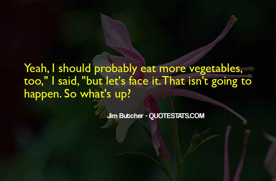 Eat Your Vegetables Sayings #534280