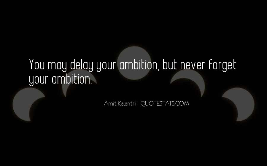 Ambition Quotes And Sayings #18899