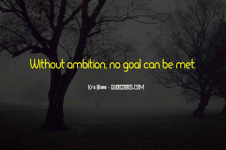 Ambition Quotes And Sayings #487784