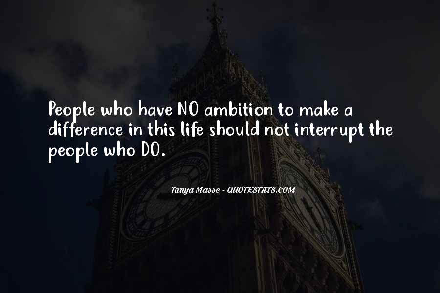 Ambition Quotes And Sayings #813843