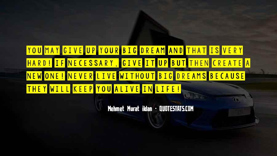 Life Dream Quotes Sayings #244956
