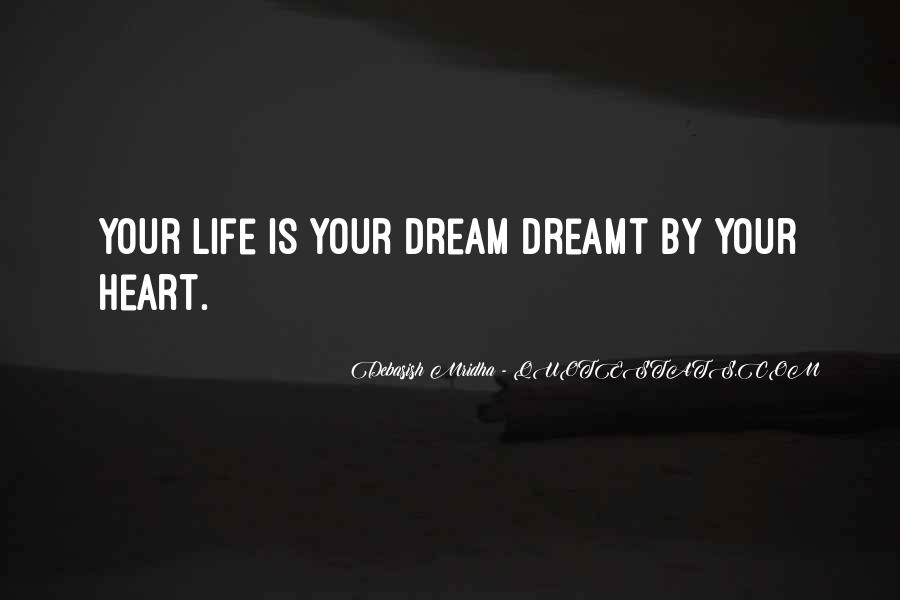 Life Dream Quotes Sayings #338795