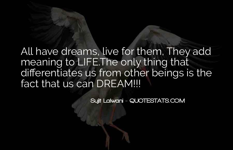 Life Dream Quotes Sayings #619611