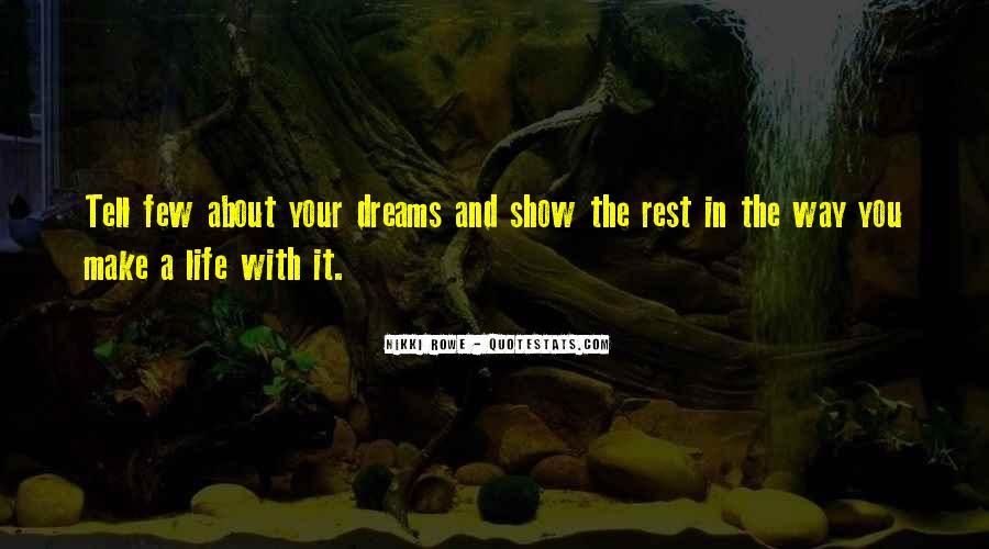 Life Dream Quotes Sayings #696364