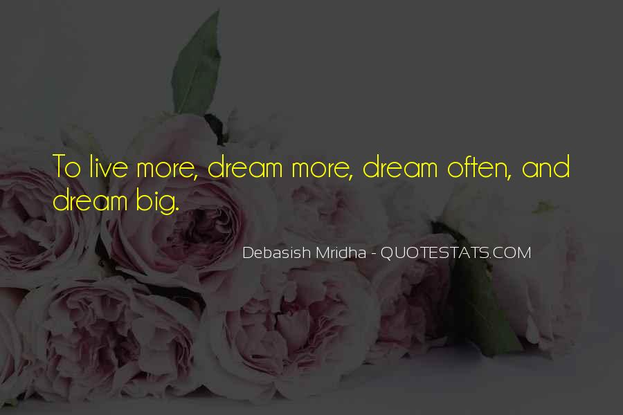 Life Dream Quotes Sayings #725656