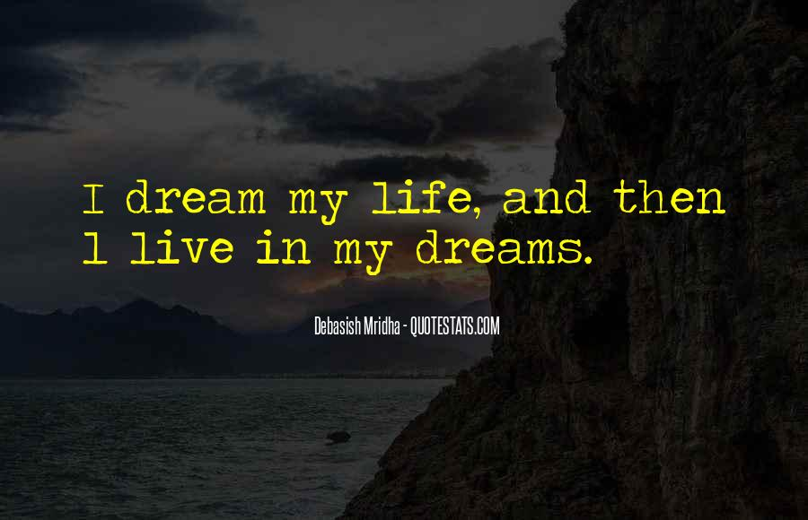 Life Dream Quotes Sayings #789456