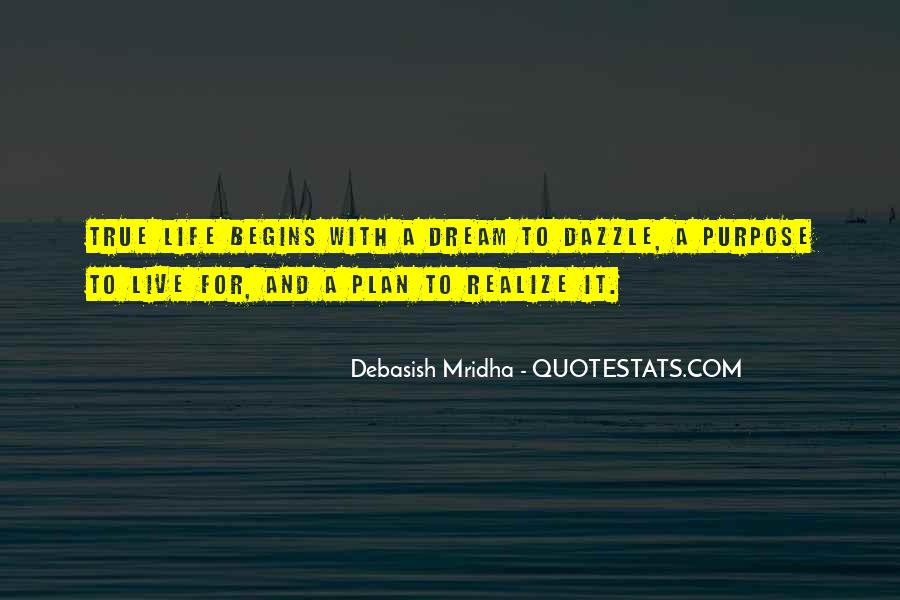 Life Dream Quotes Sayings #91414