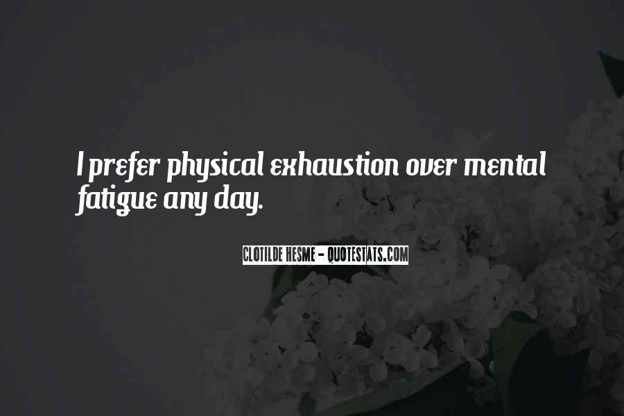 Over Fatigue Sayings #499731