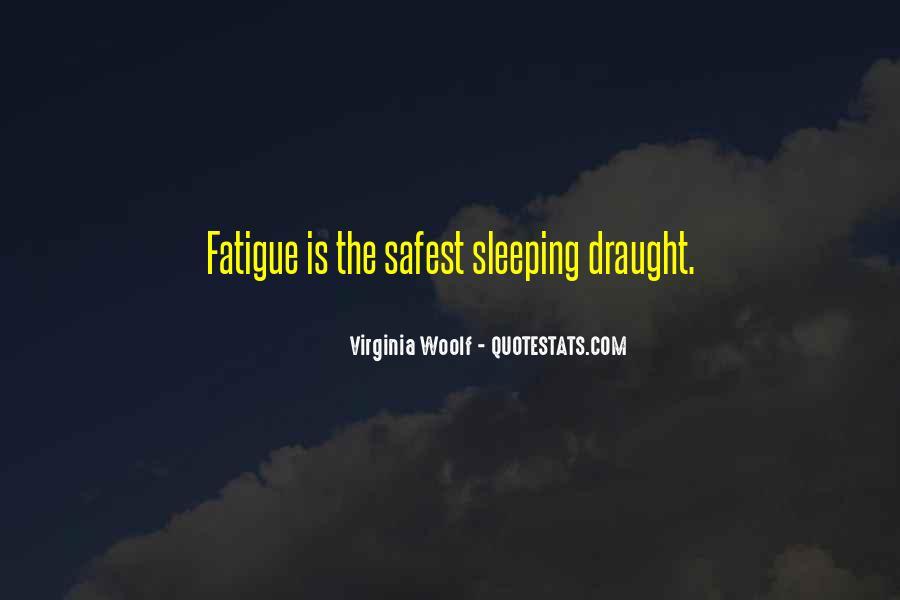Over Fatigue Sayings #73772