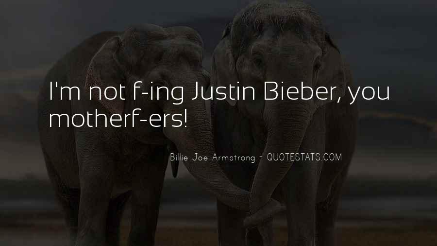 Justin Bieber Best Sayings #117036