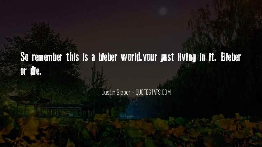 Justin Bieber Best Sayings #120680