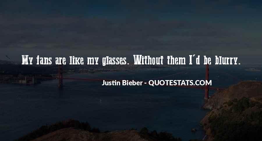 Justin Bieber Best Sayings #175632