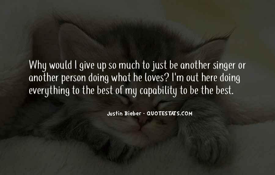 Justin Bieber Best Sayings #1866236