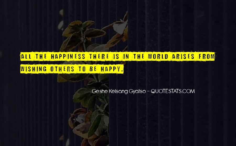 Quotes About Wishing Happiness To Someone #786504
