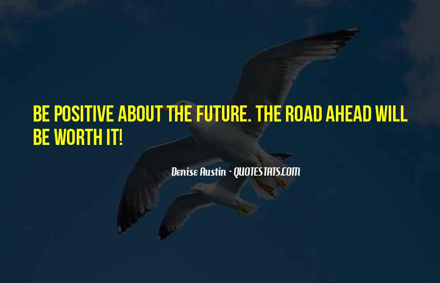 Quotes About Being Positive About The Future #1441204