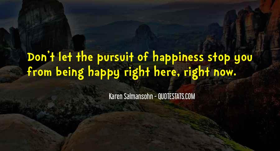 Pursuit Of Happiness Quotes And Sayings #423639