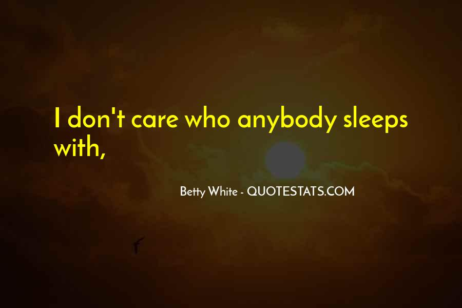 Quotes About U Dont Care #85457