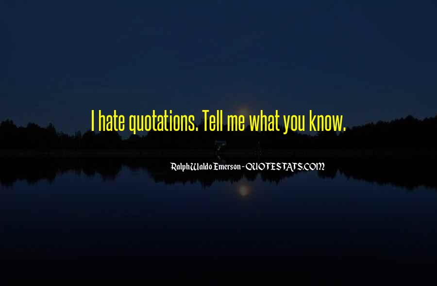 You Hate Me Quotes Sayings #419435