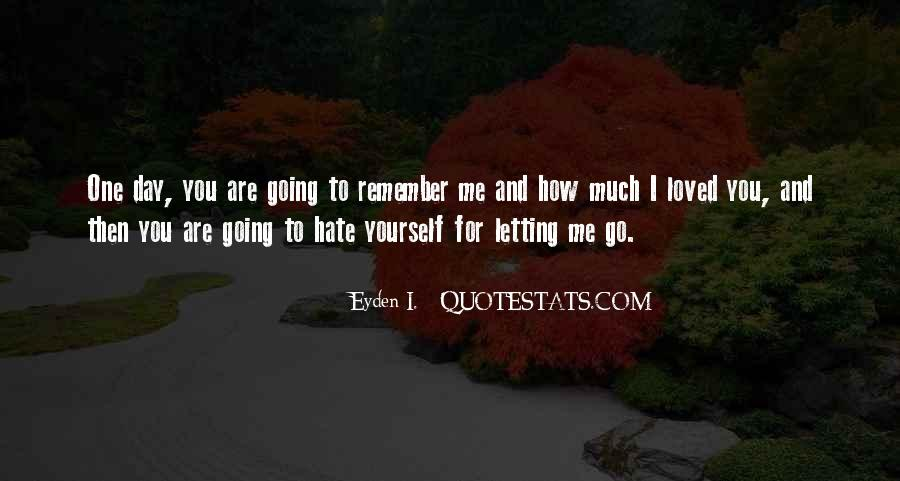 You Hate Me Quotes Sayings #896534