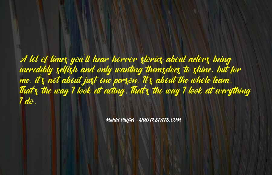 Quotes About Being The One For Me #106702