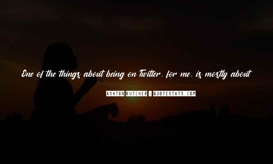 Quotes About Being The One For Me #116847