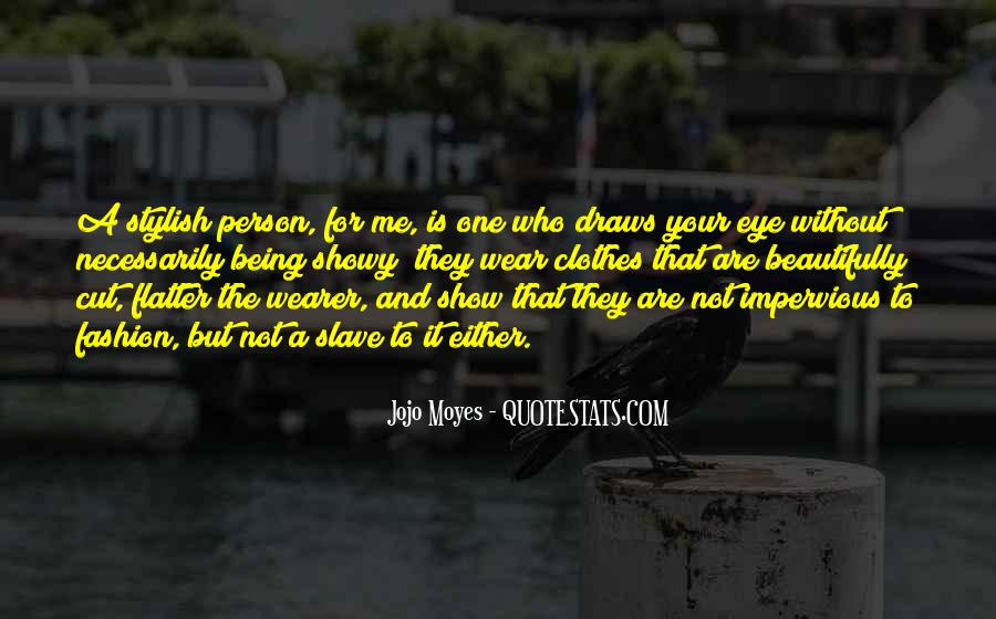 Quotes About Being The One For Me #679312