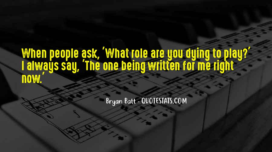 Quotes About Being The One For Me #970640