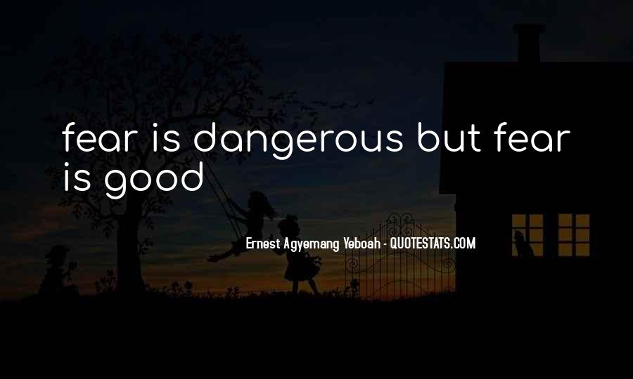 Dangerous Quotes And Sayings #1136117