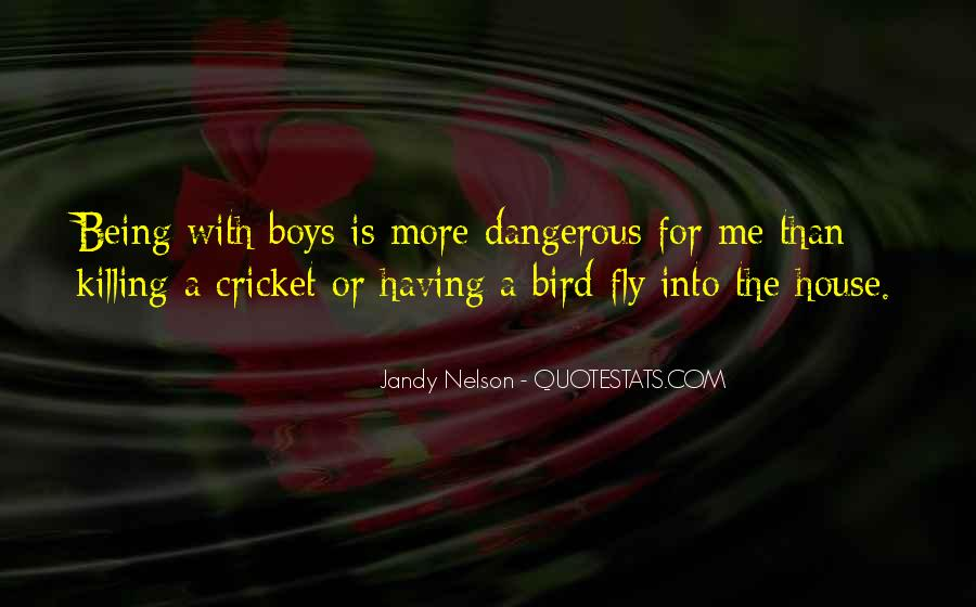 Dangerous Quotes And Sayings #1555898