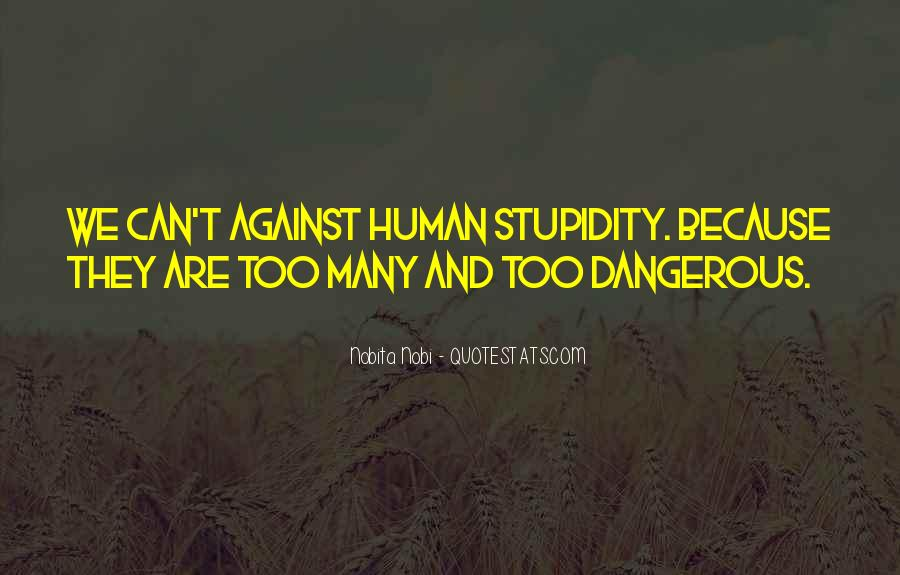 Dangerous Quotes And Sayings #1651272