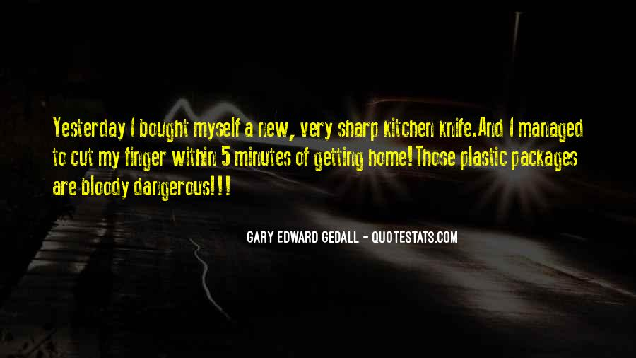 Dangerous Quotes And Sayings #1729720