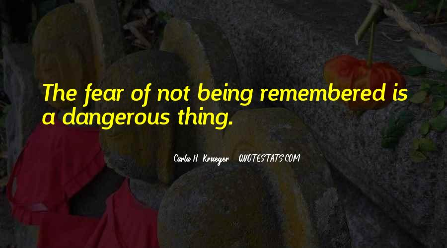 Dangerous Quotes And Sayings #381206