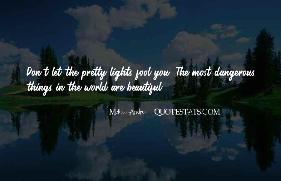 Dangerous Quotes And Sayings #439901