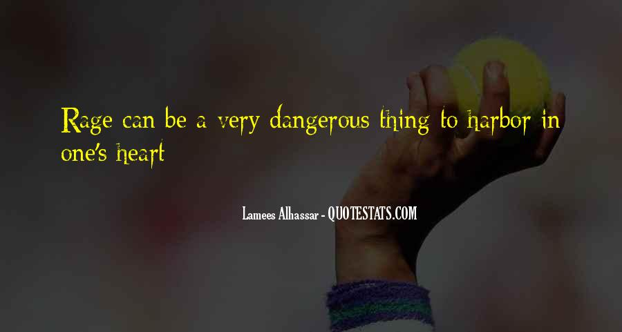 Dangerous Quotes And Sayings #455986