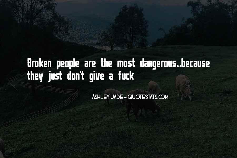 Dangerous Quotes And Sayings #476249