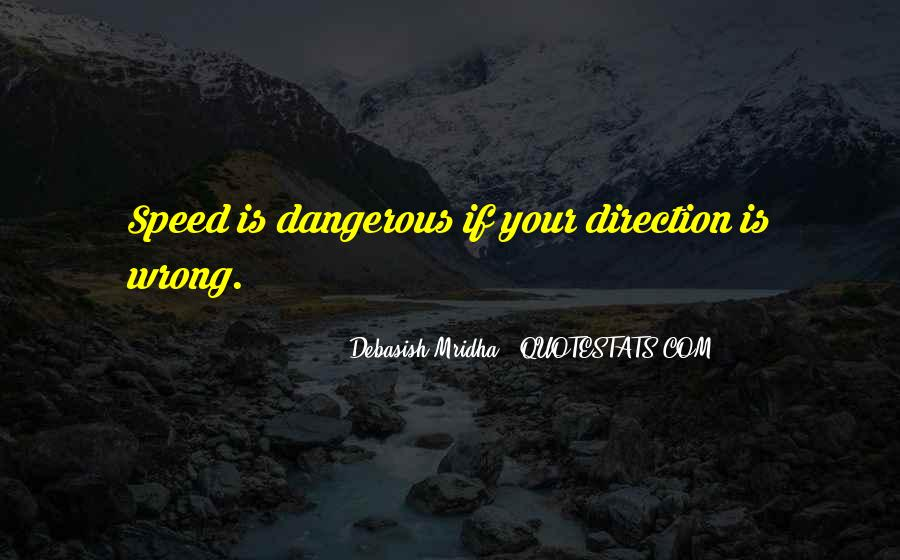 Dangerous Quotes And Sayings #747972