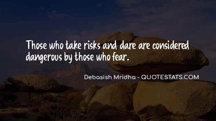 Dangerous Quotes And Sayings #773353