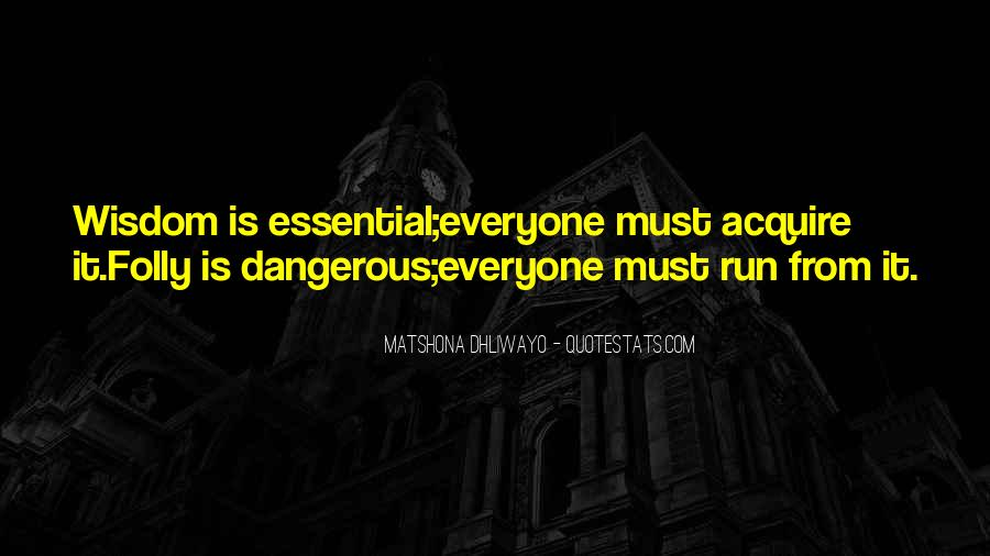 Dangerous Quotes And Sayings #915190